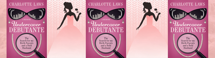 Undercover Debutante by Charlotte Laws Media